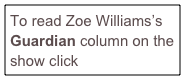 To read Zoe Williams's Guardian column on the show click here